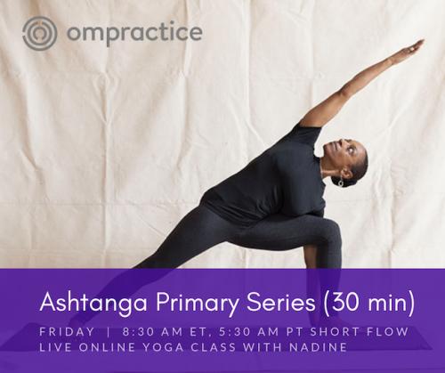 Intro To Ashtanga Short Flow 30 Min With Nadine Fri 9 30am Et 6 30am Pt