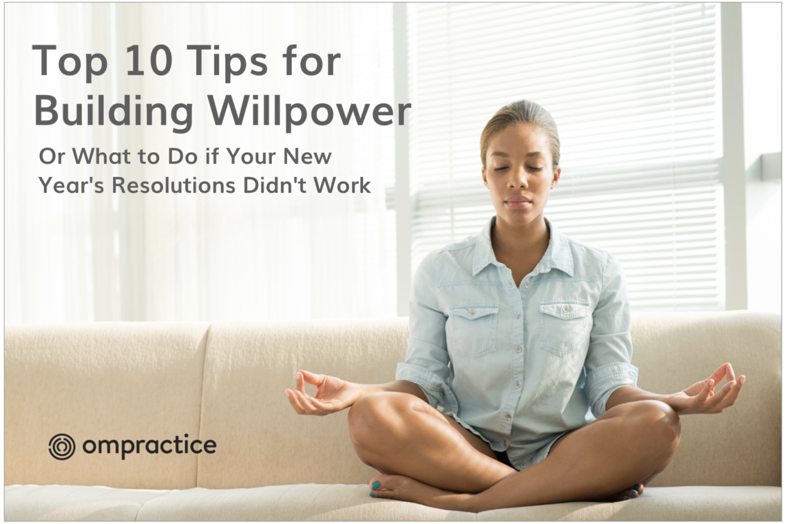 Top 10 tips from Ompractice for building willpower