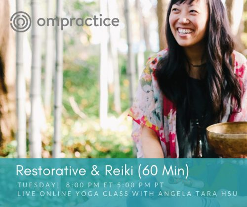 Ompractice Tuesday Restorative & Reiki with Angela Tara Hsu