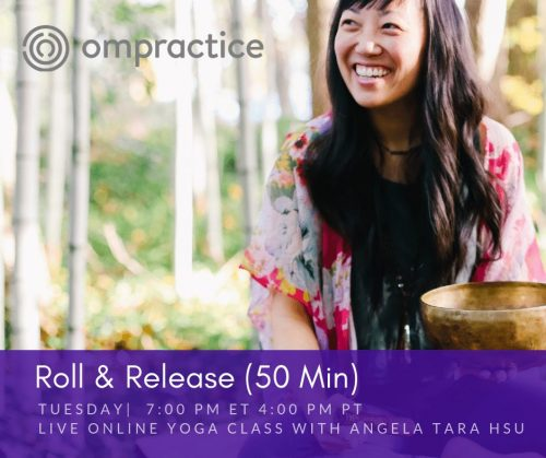 Ompractice Tuesday Roll and Release with Angela Tara Hsu